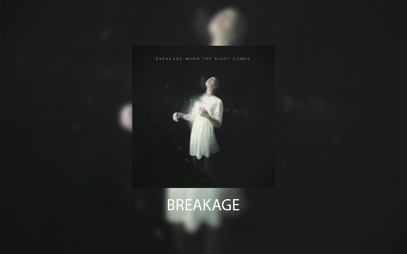 Album of the Week - Breakage – When the Night Comes